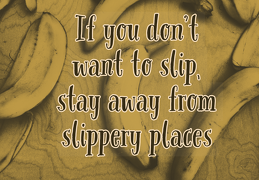Slippery Places